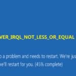How to Fix driver irql_less_or_not_equal in Windows 10 ?